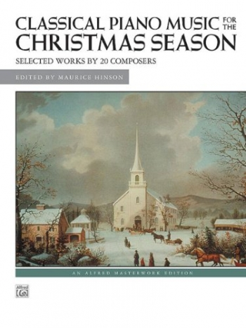 Classical Piano Music For The Christmas Season (Alfred Masterwork Edition)