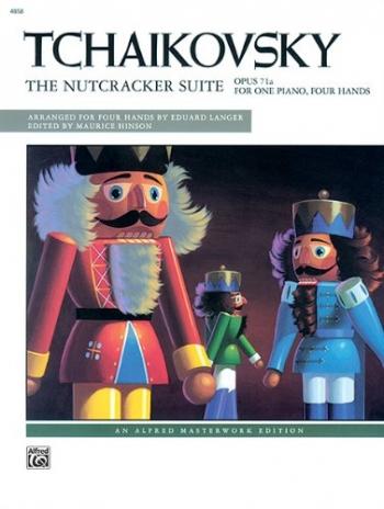 Nutcracker Suite: Op.71a: Piano Duet: 1 Piano 4 Hands (Alfred Masterwork Edition)