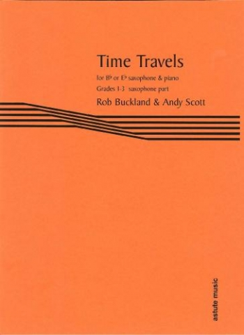 Time Travels: Sax Part Eb Or Bb Grade 1-3 (Buckland & Scott) (Astute)