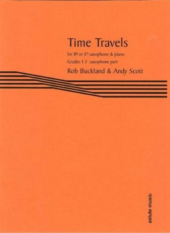 Time Travels: Sax Part Eb Or Bb Grade 1-3 (Buckland & Scott) (Astute)