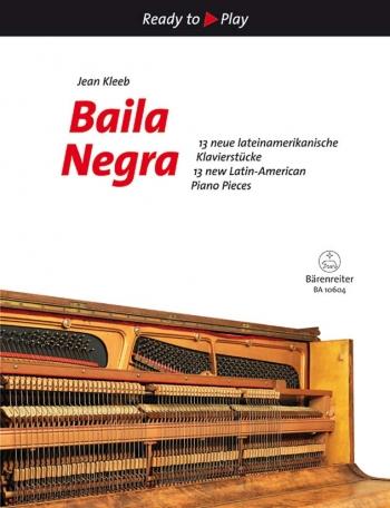 Ready To Play: Baila Negra: 13 New Latin-American Piano Pieces