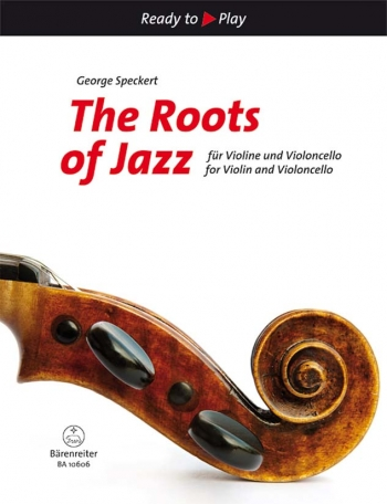 Ready To Play: The Roots Of Jazz For Violin & Cello
