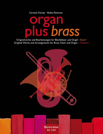 Organ Plus Brass: Original Works For Brass Choir & Orga