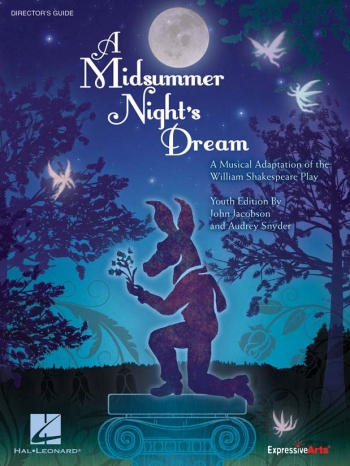 Midsummer Nights Dream, A - Youth Musical: Directors Guide