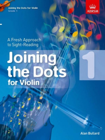 Joining The Dots: Violin: Book 1: Fresh Approach To Sight-Reading (ABRSM)