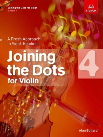 Joining The Dots: Violin: Book 4: Fresh Approach To Sight-Reading (ABRSM)