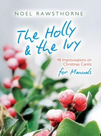 Holly & The Ivy For Manuals: Organ: Spiral Bound (Rawsthorne)