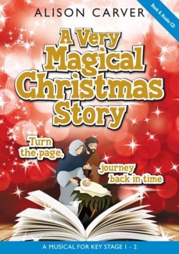 A Very Magical Christmas Story Cantata: Voice, Piano Accompaniment: Book & CD  (Carver)