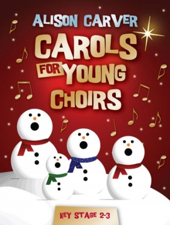 Carols For Young Choirs: Arranged In 2, 3 And 4 Part Settings For Young Voices Book & Cd