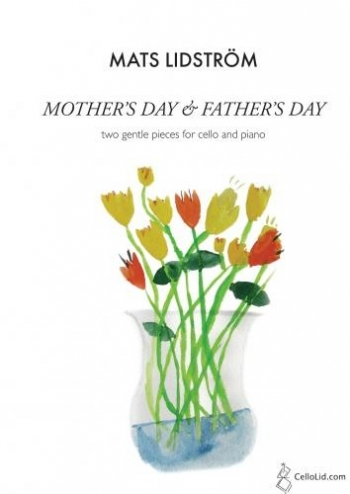 Mothers Day & Fathers Day - Two Gentle Pieces For Cello And Piano