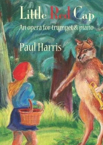 Little Red Cap, An Opera For Trumpet & Piano