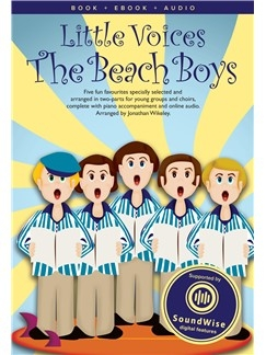 Little Voices Beach Boys: 5 Fun Favourites For Choirs: Ss: Vocal & Piano With Cd (Wikeley)