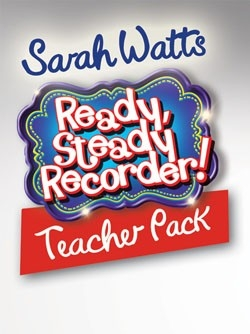 Ready Steady Recorder: Teacher Pack
