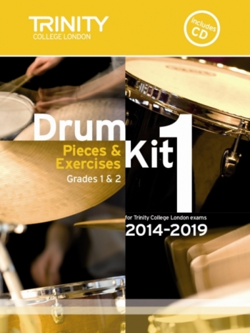 Trinity College London Drum Kit Pieces & Studies: Book 1: Grade 1&2: 2014-2019: Bk&Cd