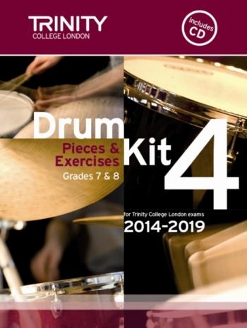 Trinity College London Drum Kit Pieces & Studies: Book 4: Grade 7&8: 2014-2019: Bk&Cd