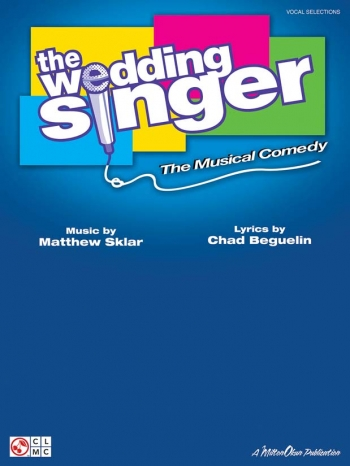 The Wedding Singer: The Musical Comedy (Piano Vocal Guitar)