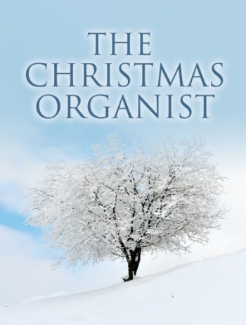The Christmas Organist: 30 Seasonal Pieces: Organ (Mayhew)
