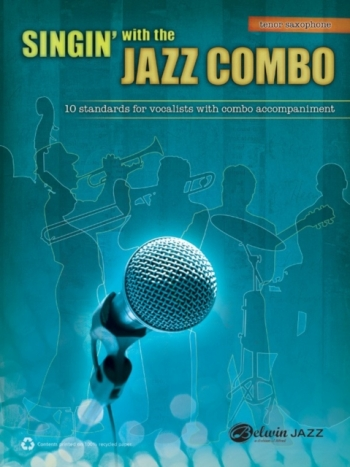 Singin With The Jazz Combo: 10 Standards For Vocalists With Combo Accomp: Tenor Saxophone (Alfred)