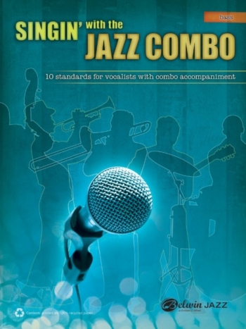Singin With The Jazz Combo: 10 Standards For Vocalists With Combo Accomp: Bass (Alfred)