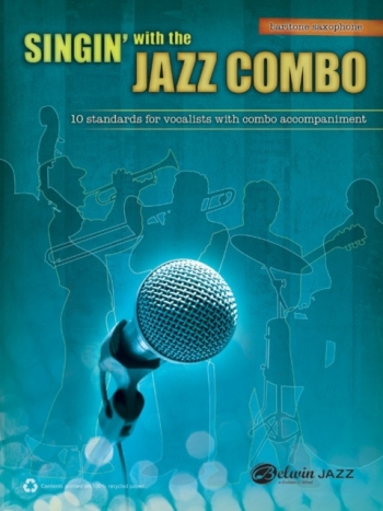 Singin With The Jazz Combo: 10 Standards For Vocalists With Combo Accomp: Baritone Sax (Alfred)