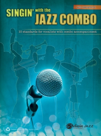 Singin With The Jazz Combo: 10 Standards For Vocalists With Combo Accomp: Alto Saxophone (Alfred)