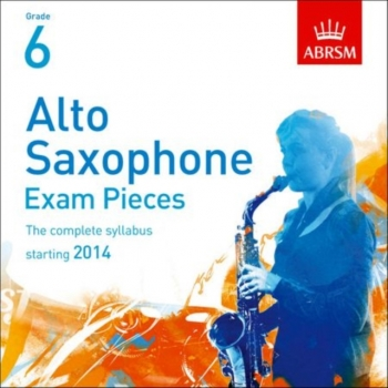 ABRSM Alto Saxophone Exam Pieces CD Only: Grade 6 Starting 2014