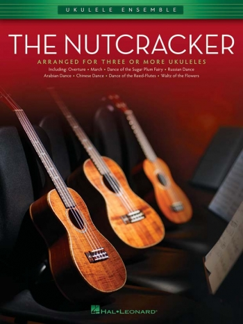 Ukulele Ensemble: The Nutcracker: Arranged For 3 Or More Ukuleles