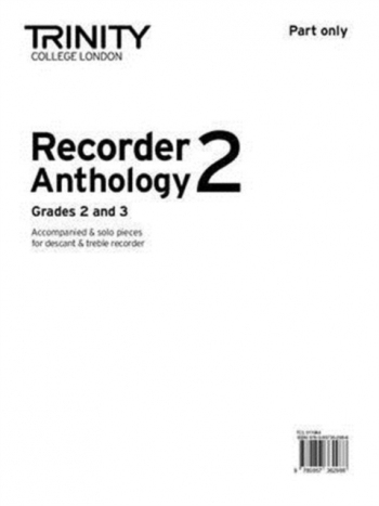 Trinity College London Recorder Anthology Book 2: Grade 2 & 3: Descant Or Treble Part Only