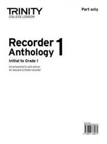 Trinity College London Recorder Anthology Book 1: Grade Initial - 1: Descant Or Treble Part Only