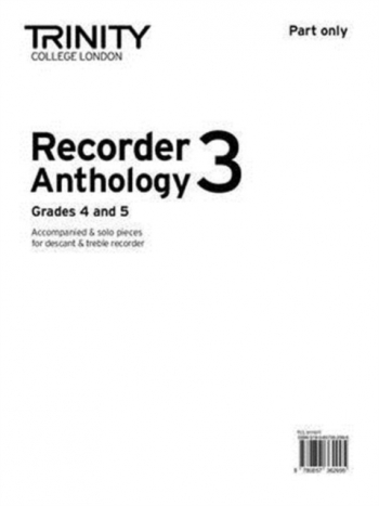 Trinity College London Recorder Anthology Book 3: Grade 4 & 5: Descant Or Treble Part Only