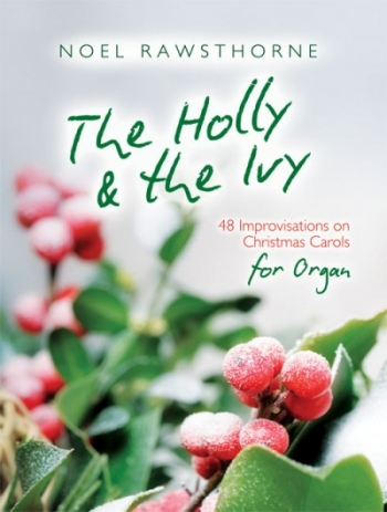 Holly & The Ivy For Organ: Spiral Bound (Rawsthorne)