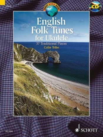 English Folk Tunes For Ukulele: 37 Traditional Pieces Bk&cd