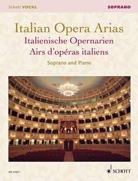 Italian Opera Arias: Soprano & Piano (Schott)