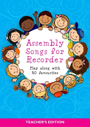 Assembly Songs For Recorder: Teacher's Edition (Piano Accomp)