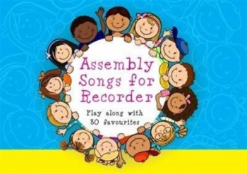 Assembly Songs For Recorder: Pupils Edition