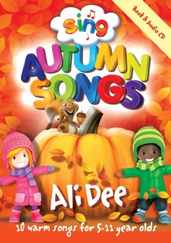 Sing Autumn Songs: 5-11 Year Olds Book & Cd (Ali Dee)