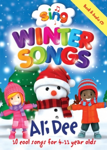 Sing Winter Songs: 4-11 Year Olds Book & Cd (Ali Dee)