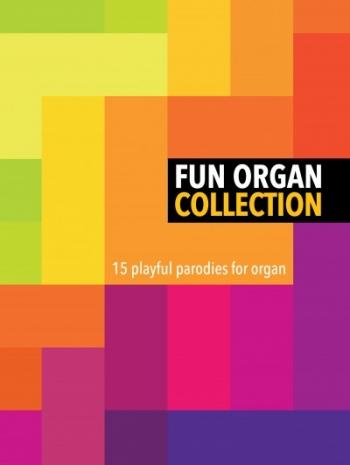 Fun Organ Collection:15 Playful Parodies