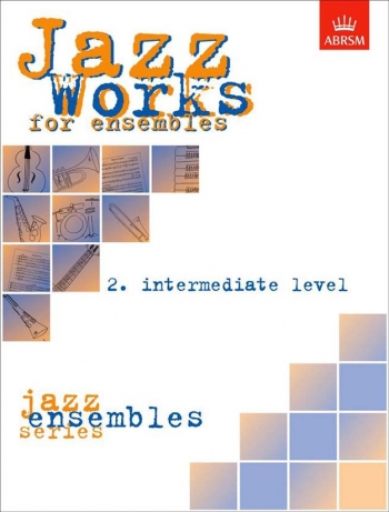 ABRSM Jazz Works: 2: Score Edition Pack: Ensemble