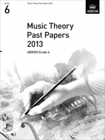 ABRSM Music Theory Past Papers 2013, Grade 6