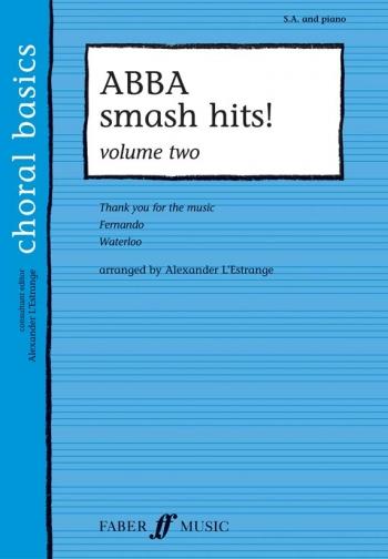 Abba Smash Hits: Vol 2: Vocal Sa And Piano  (Choral Basics)