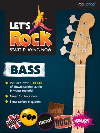 Rockschool: Let's Rock Bass Guitar – Start Playing Now!