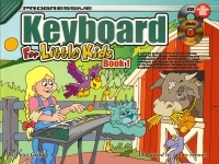 Progressive Keyboard For Little Kids  Book 1: A5: Book & Cd & DVD