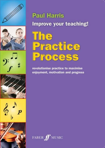 Improve Your Teaching: The Practice Process (Paul Harris)