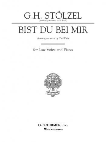 Bist Du Mir: If Thou Art Near: Low Voice: Voice & Piano (Schirmer)
