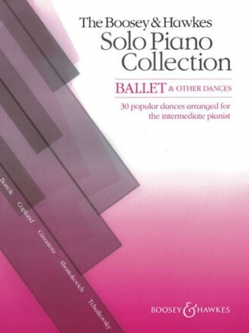 The Boosey & Hawkes Solo Piano Collection: Ballet & Other Dances Piano Solo