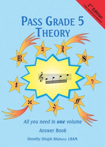 Pass Grade 5 Theory: All You Need In One Volume: Answer Book 2nd Edition (Dingle)