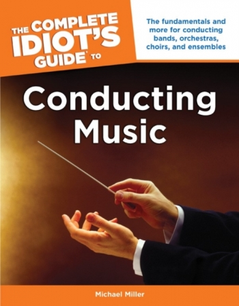 Complete Idiots Guide To Conducting Music