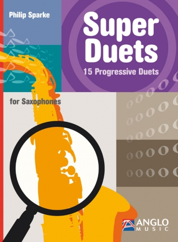 Super Duets: 15 Progressive Duets: Saxophone Duet