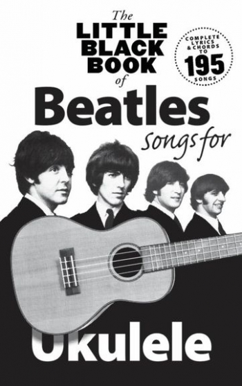 Little Black Book Of Beatles Songs For Ukulele Lyrics & Chords